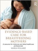 download evidence-based care for breastfeeding mothers : a resou