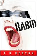 Rabid by T. K. Kenyon: Book Cover