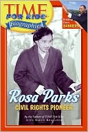 Rosa Parks: Civil Rights Pioneer (Time For Kids Biographies Series)