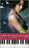 When the Black Girl Sings by Bil Wright: Book Cover