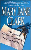 Do You Want to Know a Secret? (KEY News Series #1) by Mary Jane Clark: NOOK Book Cover