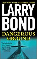 Dangerous Ground by Larry Bond: NOOK Book Cover