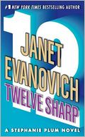 Twelve Sharp (Stephanie Plum Series #12) by Janet Evanovich: NOOK Book Cover