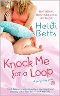 Knock Me for a Loop by Heidi Betts: NOOK Book Cover