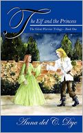 The Elf And The Princess by Anna Del C Dye: Book Cover