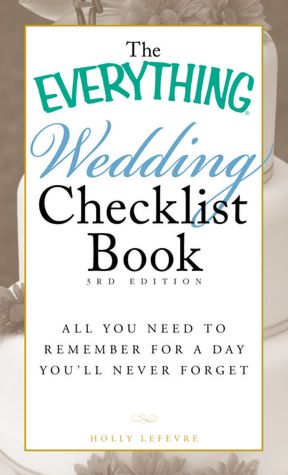 The Everything Wedding Checklist Book All you need to remember for a day