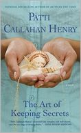 The Art of Keeping Secrets by Patti Callahan Henry: NOOK Book Cover