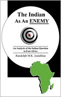 download The Indian As An Enemy : An Analysis of the Indian Question in East Africa book