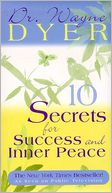 10 Secrets for Success and Inner Peace by Wayne W. Dyer: Book Cover