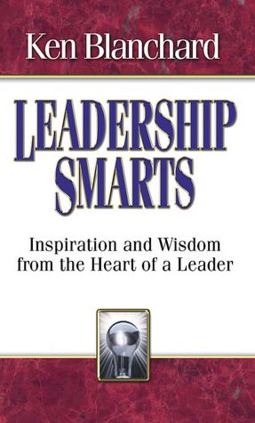 Leadership Smarts Inspiration and Wisdom from the Heart of a Leader cover