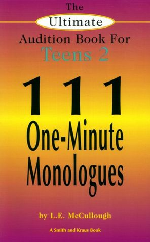 The Ultimate Audition Book for Teens: III One-Minute Monologues for Teens