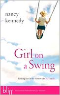 download Girl on a Swing : Finding Rest in the Warmth of God's Smile book