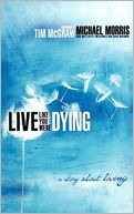 Live Like You Were Dying by Michael Morris: Book Cover