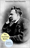 The Essential Works of Friedrich Nietzsche by Friedrich Nietzsche: NOOK Book Cover