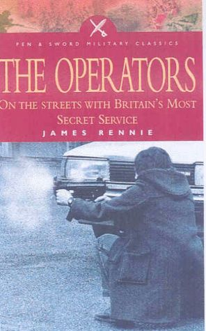 The Operators: On The Streets With Britain's Most Secret Service
