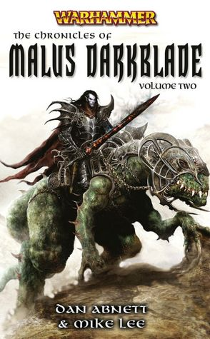 The Chronicles of Malus Darkblade: Volume Two