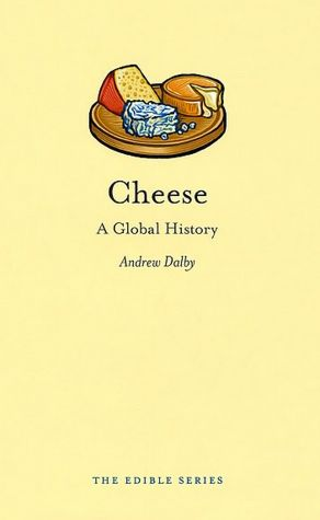 Cheese - A Global History by Andrew Dalby PDF eBook