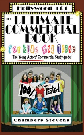 The Ultimate Commercial Book for Kids and Teens: The Young Actors' ...