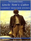 Uncle Tom's Cabin - The Complete Classic With Illustrations by Harriet Beecher Stowe: NOOK Book Cover