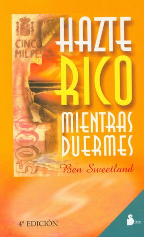 Hazte Rico Mientras Duermes (Grow Rich While You Sleep)