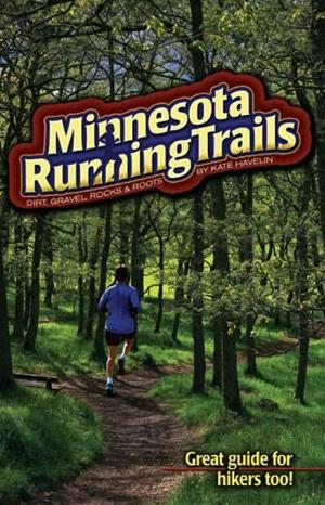 Minnesota Running Trails: Dirt, Gravel, Rocks and Roots