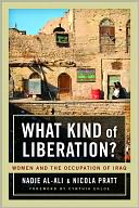 download What Kind of Liberation? : Women and the Occupation of Iraq book