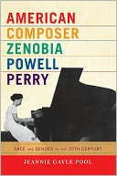 download American Composer Zenobia Powell Perry : Race and Gender in the 20th Century book