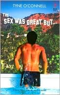 The Sex Was Great but... by Tyne O'Connell: Book Cover