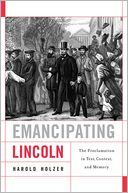 download Emancipating Lincoln : The Proclamation in Text, Context, and Memory book