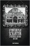 download If You Can Play Scranton : A Theatrical History, 1871-2010 book