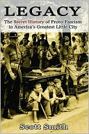 download Legacy : The Secret History of Proto-Fascism in America's Greatest Little City book