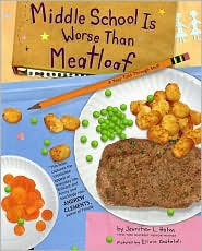 The cover to the book, Middle School is Worse Than Meatloaf by Elicia Castaldi