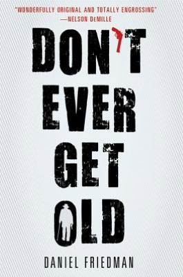 Don't Ever Get Old (Buck Schatz Series #1)