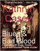 Blues and Bad Blood (A True Crime Short) by Kathryn Casey: NOOK Book Cover