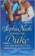 Between the Duke and the Deep Blue Sea by Sophia Nash: NOOK Book Cover