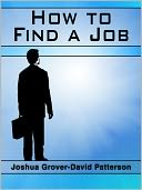 How to Find a Job by Joshua Grover-David Patterson: NOOK Book Cover