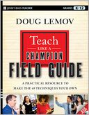 Teach Like a Champion Field Guide by Doug Lemov: Book Cover