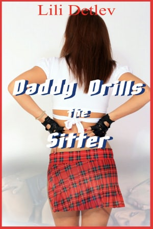 Daddy Drills the Sitter (An Erotic Babysitter Story). nookbook