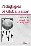 download Pedagogies of Globalization : The Rise of the Educational Security State book