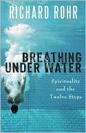 Breathing Under Water by Richard Rohr O.F.M.: Book Cover