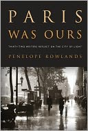 Paris Was Ours by Penelope Rowlands: Book Cover