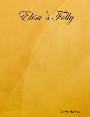 Elisa's Folly [NOOK Book]