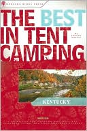 download The Best in Tent Camping - Kentucky : A Guide for Car Campers Who Hate RVs, Concrete Slabs, and Loud Portable Stereos book