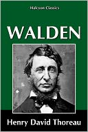Walden by Henry David Thoreau by Henry David Thoreau: NOOK Book Cover