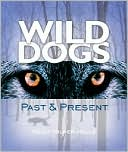 Wild Dogs: Past and Present