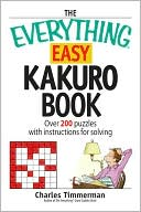 The Everything Easy Kakuro Book by Charles Timmerman: Book Cover