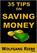 35 Tips on Saving Money by Wolfgang Riebe: NOOK Book Cover