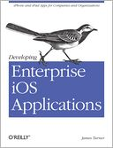 download Developing Enterprise iOS Applications : iPhone and iPad Apps for Companies and Organizations book