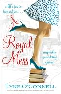 A Royal Mess by Tyne O'Connell: Book Cover
