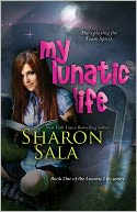 My Lunatic Life by Sharon Sala: NOOK Book Cover